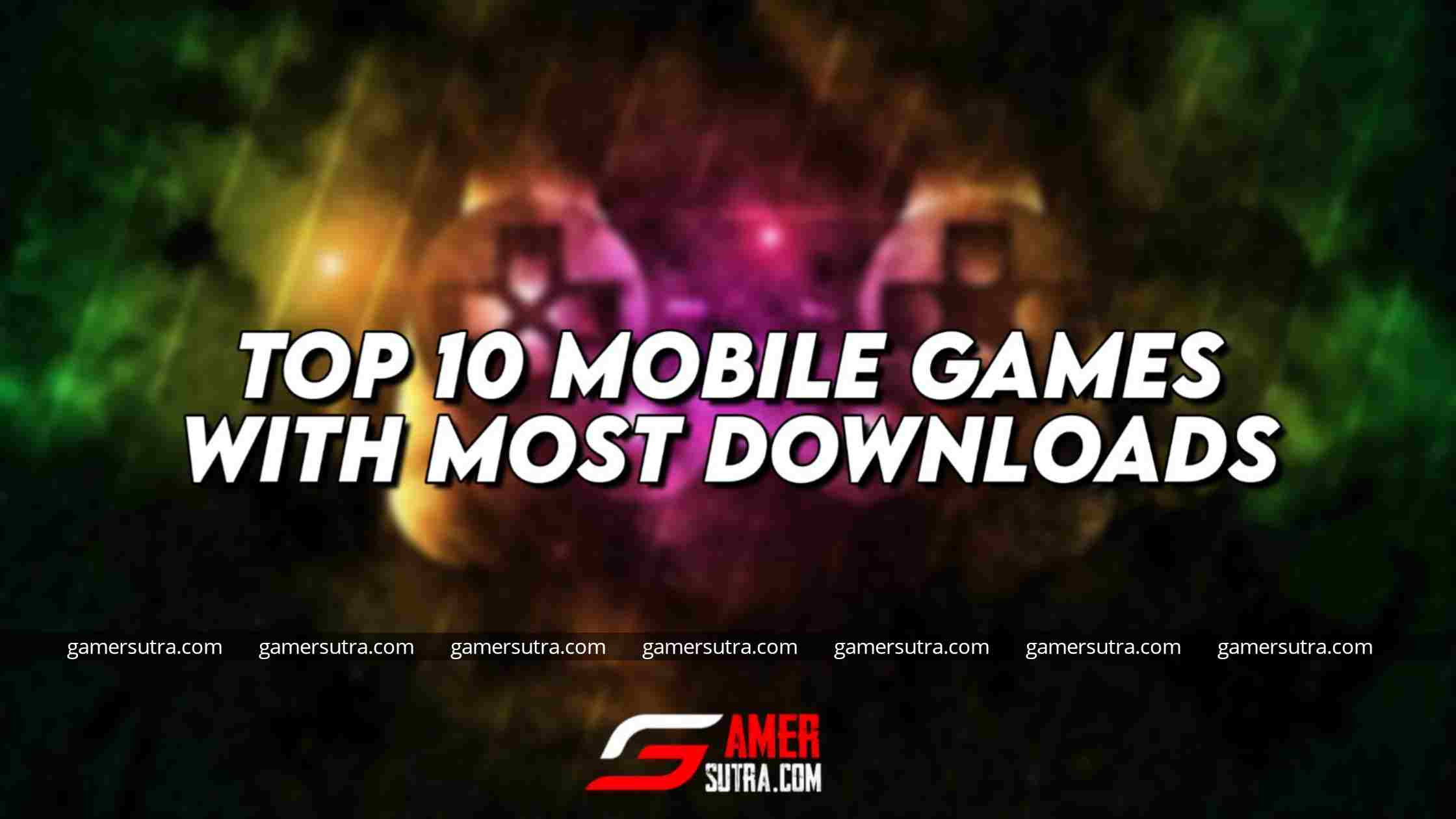 Top 10 Mobile Games with Most Downloads