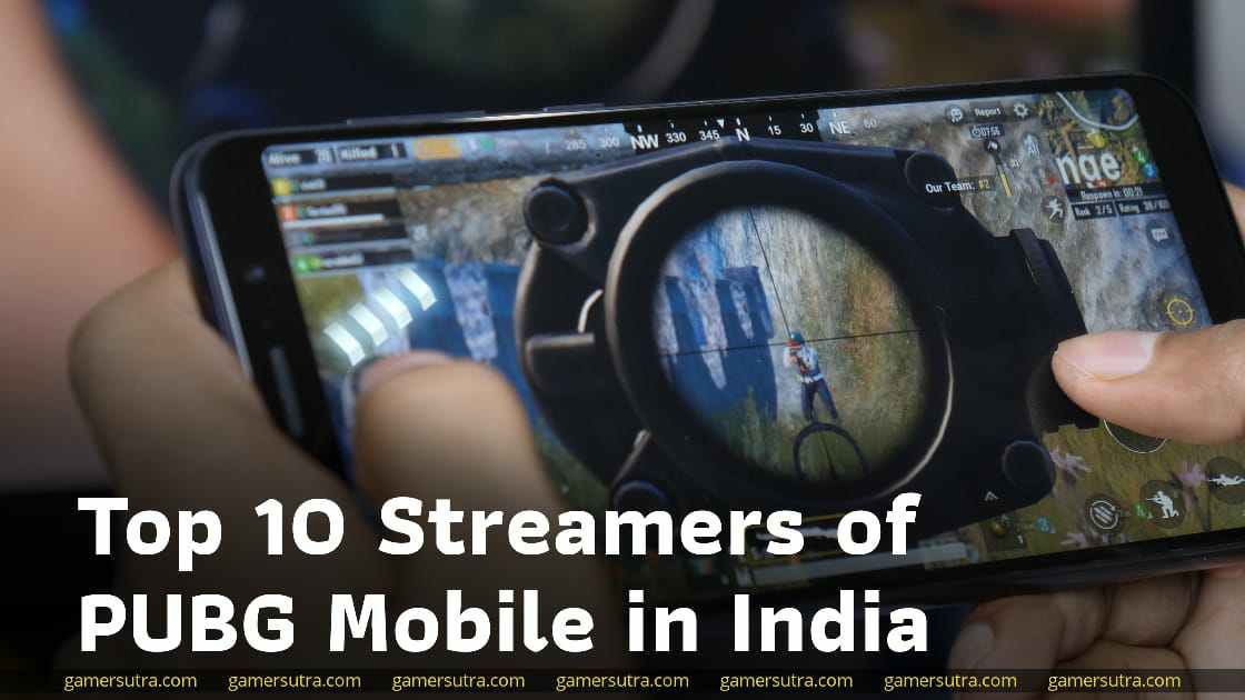 Top 10 Streamers Of PUBG Mobile in India