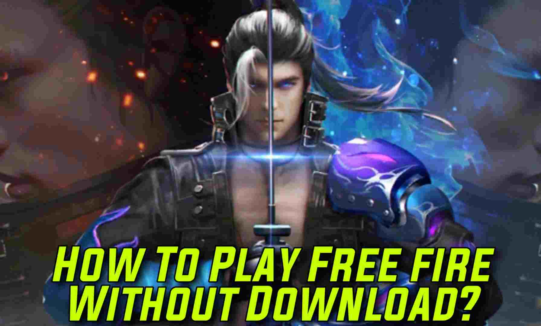 Guide on how to Play free fire without download