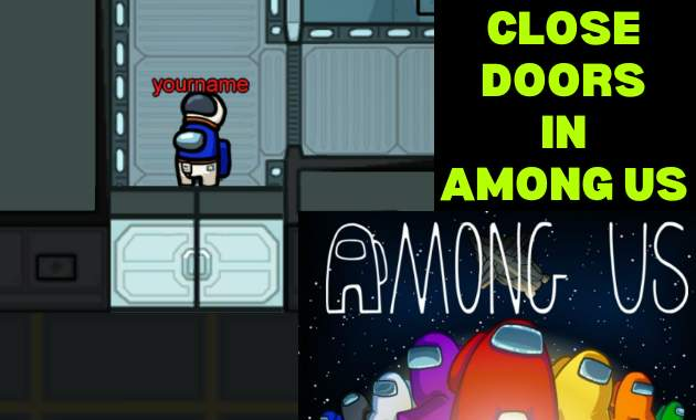 Among Us Tips How to close doors in Among Us